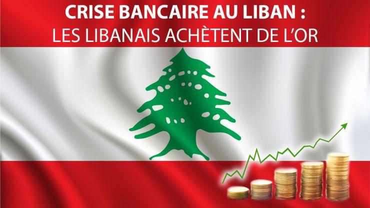 Crise bancaire au liban : les libanais achètent de l'or