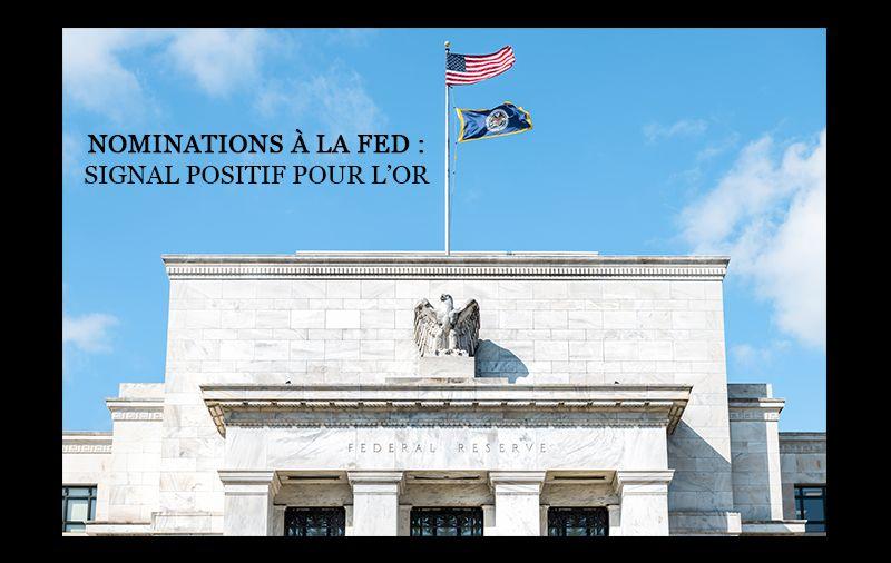 Nominations à la Fed : signal positif pour l'or