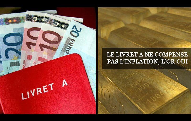 Le livret a ne compense pas l'inflation, l'or oui