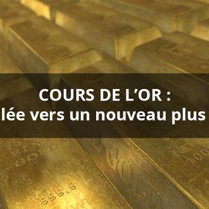 Cours de l'or et prix de l'or : envolée vers un nouveau plus haut