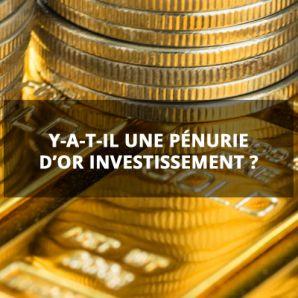 Y-a-t-il une pénurie d'or investissement?