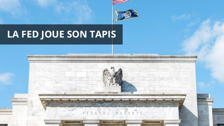 La Fed joue son tapis