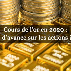 Cours de l'or en 2020 : 19% d'avance sur les actions à fin février