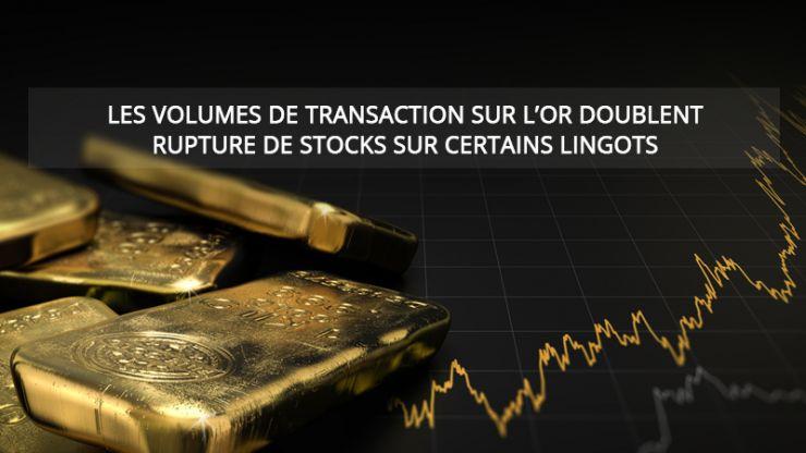Les volumes de transaction sur l'or doublent