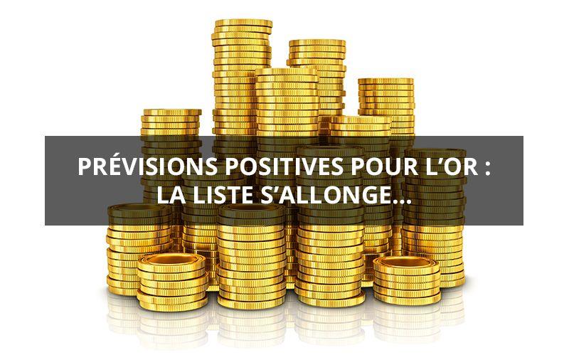 Prevision positives pour l'or : la liste s'allonge