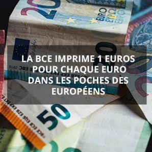 La BCE imprime 1 euros pour chaque euro dans les poches des européens