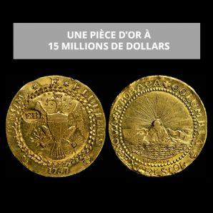 Une pièce d'or à 15 millions de dollars