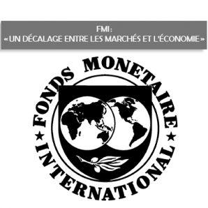 FMI: «un décalage entre les marchés et l'économie»