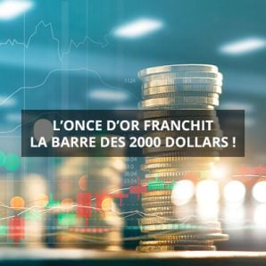 L'once d'or franchit la barre des 2000 dollars !