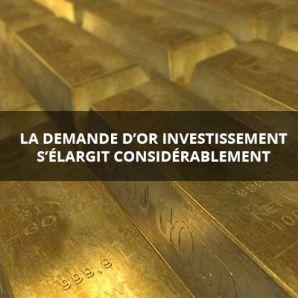 La demande d'or investissement s'élargit considérablement