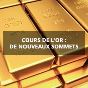 Cours de l'or: de nouveaux sommets