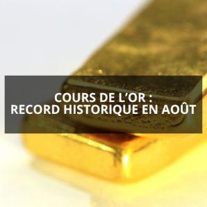 Cours de l'or : record historique en Août