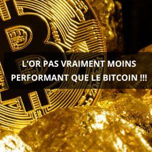 L'or pas vraiment moins performant que le bitcoin!!!