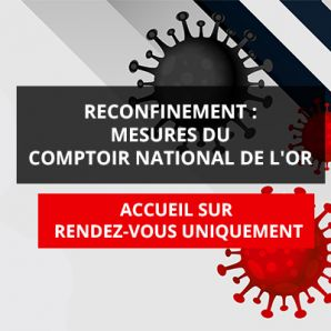 Reconfinement – Mesures du Comptoir National de l'Or
