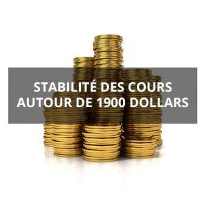 Stabilité des cours autour de 1900 dollars