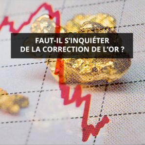 Faut-il s'inquiéter de la correction de l'or ?