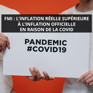 FMI: l'inflation réelle supérieure à l'inflation officielle en raison de la COVID