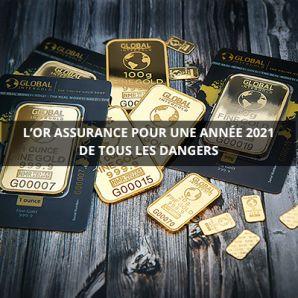 L'or assurance pour une année 2021 de tous les dangers