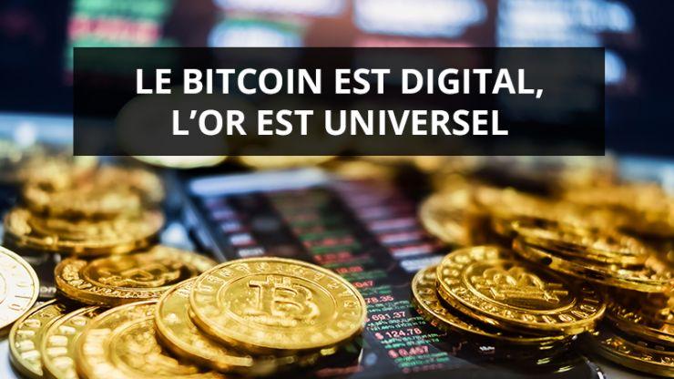 Le-bitcoin-est-digital,-l'or-est-universel