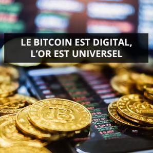 Le bitcoin est digital, l'or est universel