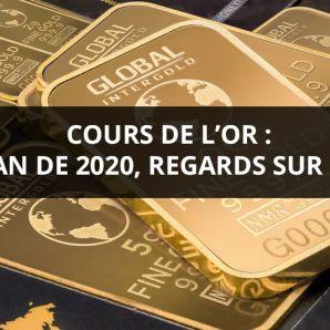 Cours de l'oret prix de l'or : bilan de 2020, regards sur 2021