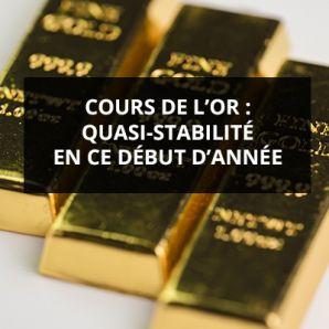Cours de l'or : quasi-stabilité en ce début d'année
