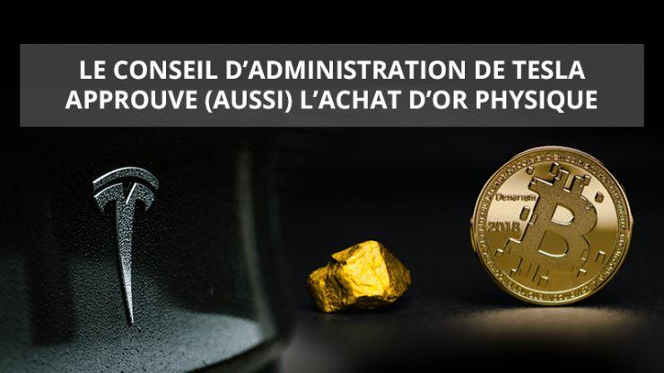 Le conseil d'administration de TESLA approuve (aussi) l'achat d'or physique