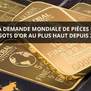 La demande mondiale de pièces et lingots d'or au plus haut depuis 2016