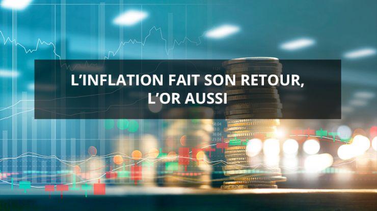 L'inflation fait son retour, l'or aussi