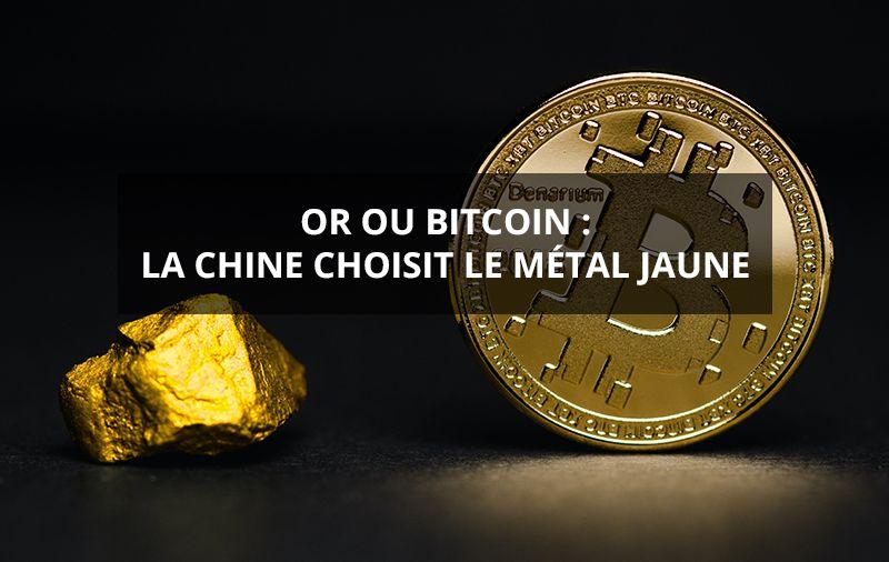 Or ou bitcoin chine