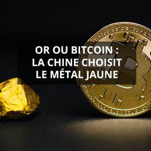 Or ou bitcoin : la Chine choisit le métal jaune