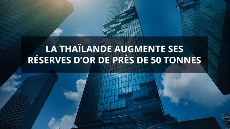 La Thaïlande augmente ses réserves d'or