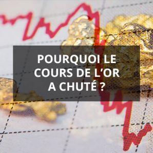 Pourquoi le cours de l'or a chuté ?