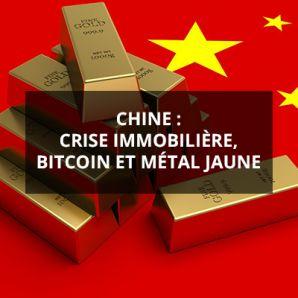 Chine: crise immobilière, bitcoin et métal jaune