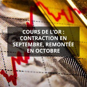 Cours de l'or: contraction en Septembre remontée en Octobre